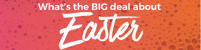 What's the big deal about Easter?