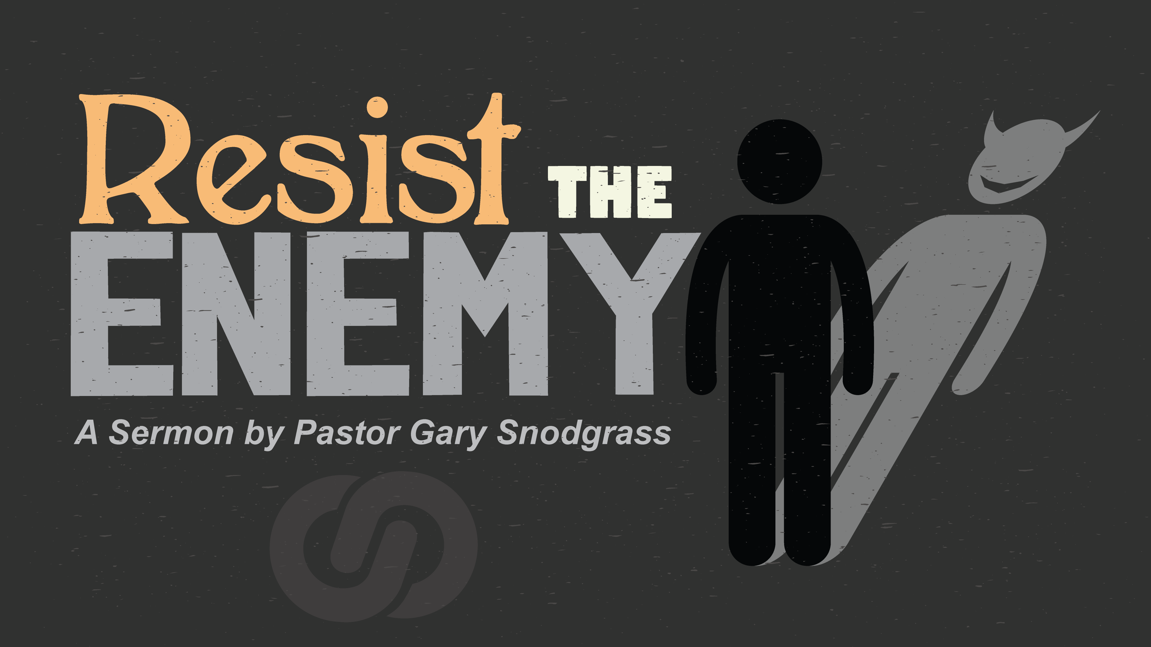 Resisting the Enemy – Pastor Gary Snodgrass