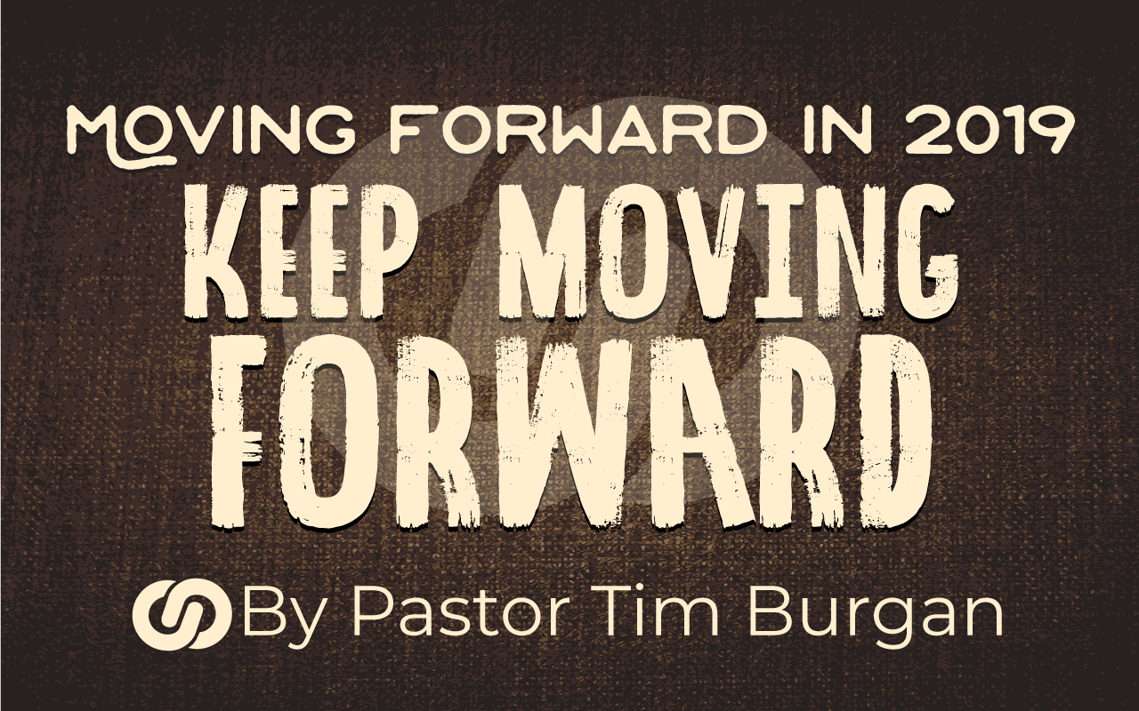 Moving Forward in 2019 Part 4 Keep moving forward