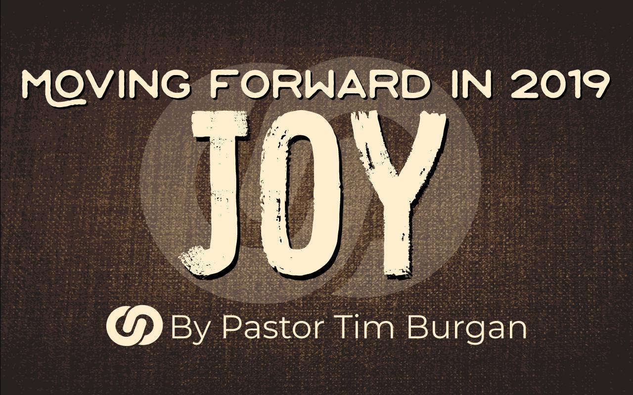 Moving Forward in 2019 Part 3 – Joy, Joy, Joy