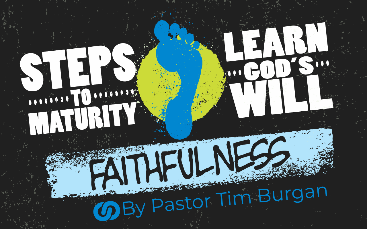 Steps to Maturity – Learning God's will  Part 1