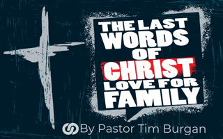 The last words of Christ from the cross - love of family (with-ness