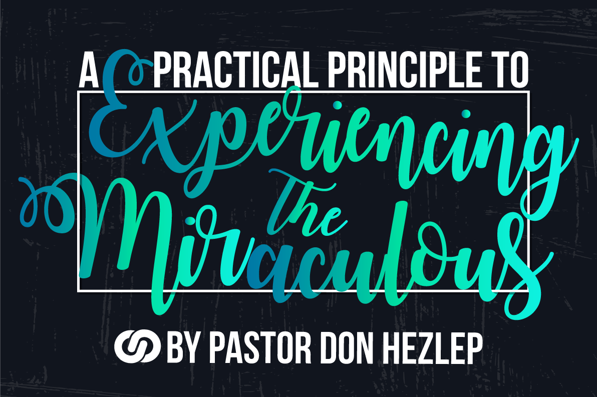 A Practicle Principle to Experiencing the Miraculous