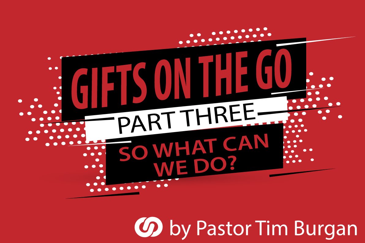 Gifts on the go! (What we can do Part 3)