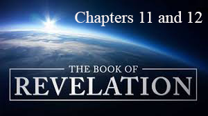 Revelation – Session 4 Chapters 11 and 12