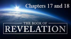 Revelation Session 7 Chapters 17 and 18