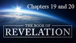 Revelation Series – Session 8 – Chapters 19 and 20