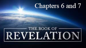 Revelation – Session 2  Chapters 6, 7