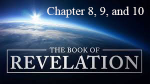 Revelation – Session 3 Chapters 8, 9, and 10
