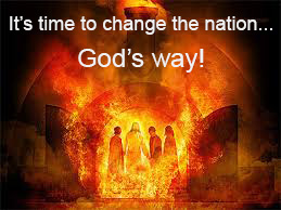 It's time to change the nation…God's way