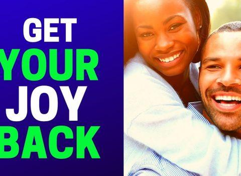 Get your joy back!