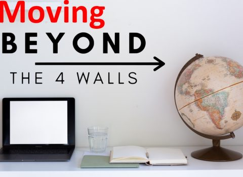 Moving beyond the Four Walls! by Todd Levin