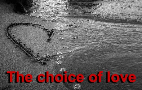The choice of love!